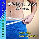 Weight Loss for Men Hypnosis: Lose Weight, Lose Belly Fat, Healthy Lifestyle, Guided Meditation Hypnosis & Subliminal Speech by Rachael Meddows Narrated by Rachael Meddows