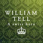 William Tell: A Swiss Hero |  uncredited