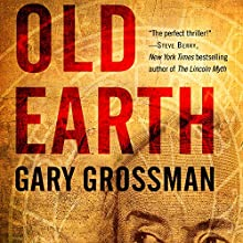 Old Earth (       UNABRIDGED) by Gary Grossman Narrated by P. J. Ochlan