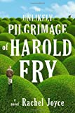 The Unlikely Pilgrimage of Harold Fry Rachel Joyce