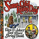 Eden & John's East River Strin Some Cold Rainy Day [VINYL]