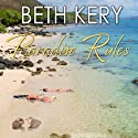 Paradise Rules Audiobook by Beth Kery Narrated by Chandra Skyye