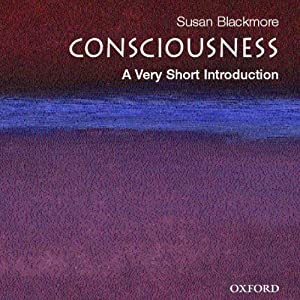 Consciousness: A Very Short Introduction | [Susan Blackmore]