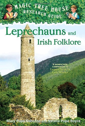 Magic Tree House Research Guide #21: Leprechauns and Irish Folklore: A Nonfiction Companion to Leprechaun in Late Winter (A Stepping Stone Book(TM))