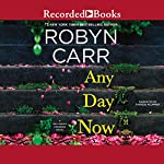 Any Day Now | Robyn Carr