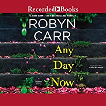 Any Day Now Audiobook by Robyn Carr Narrated by Therese Plummer