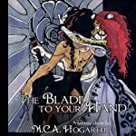 The Blade to Your Hand | M.C.A. Hogarth
