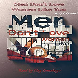 Men Don't Love Women Like You! Audiobook