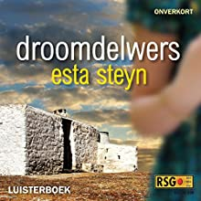 Droomdelwers [Dream Diggers] (       UNABRIDGED) by Esta Steyn Narrated by Elize Cawood