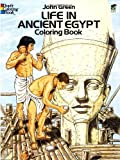Life in Ancient Egypt Coloring Book (Dover History Coloring Book) (0486261301) by Green, John