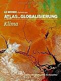 Atlas der Globalisierung spezial: Klima