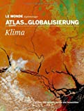 cover of Atlas der Globalisierung spezial: Klima