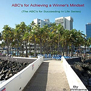 ABCs for Achieving a Winner's Mindset Audiobook