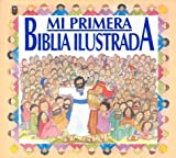 Mi Primera Biblia Ilustrada (Spanish Edition)