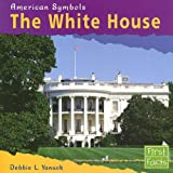 img - for The White House (First Facts: American Symbols) book / textbook / text book