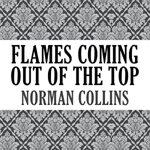 Flames Coming Out of the Top Audiobook