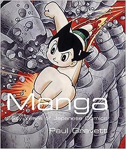 Manga: Sixty Years of Japanese Comics: Paul Gravett
