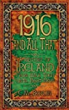 Ciara Boylan 1916 and All That: A History of Ireland from Back Then Until Right Now