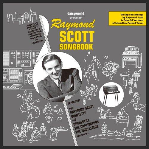 レイモンド・スコット・ソングブック Raymond Scott Songbook