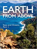 Earth From Above- Seas and Oceans Part I