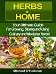 Herbs at Home: Your Ultimate Guide Fo...