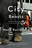 img - for City Beasts: Fourteen Stories of Uninvited Wildlife book / textbook / text book