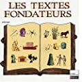 Les textes fondateurs : La Bible, L'Iliade, L'Odyss�e, L'En�ide, Les M�tamorphoses