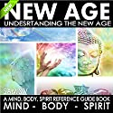 New Age: Understanding the New Age: A Mind, Body, Spirit Reference Guide Book Audiobook by Sam Siv Narrated by Darren Roebuck