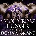 Smoldering Hunger: Dark Kings Series #8 Audiobook by Donna Grant Narrated by Antony Ferguson
