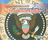 The Bald Eagle (Patriotic Symbols)