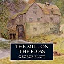 The Mill on the Floss (       UNABRIDGED) by George Eliot Narrated by Eileen Atkins