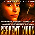 Serpent Moon (       UNABRIDGED) by C.T. Adams, Kathy Clamp Narrated by Adam Epstein