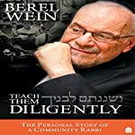 Teach Them Diligently: The Personal Story of a Community Rabbi | Berel Wein