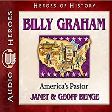 Bill Graham (Heroes of History): America's Pastor Audiobook by Janet Benge, Geoff Benge Narrated by Tim Gregory