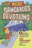 Caution: More Dangerous Devotions