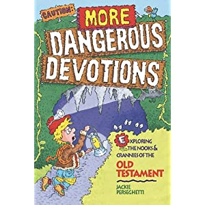 Caution: More Dangerous Devotions