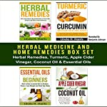 Herbal Medicine and Home Remedies Box Set: Herbal Remedies, Turmeric, Apple Cider Vinegar, Coconut Oil & Essential Oils | Linda Harris,Amanda Hopkins