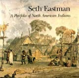 img - for Seth Eastman: A Portfolio of North American Indians book / textbook / text book