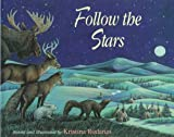 img - for Follow the Stars: A Native American Woodlands Tale book / textbook / text book