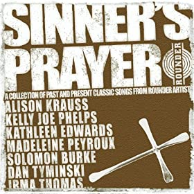 Sinner's Prayer (A Collection of Classic Songs from Rounder Artists)