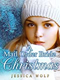 Romance: Mail Order Bride: A Mail Order Bride Christmas (Historical Fiction Romance) (Mail Order Brides) (Western Historical Romance) (Victorian Romance) ... Victorian Mail Order Bride Romance)