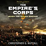 When the Bough Breaks: The Empire's Corps, Book 3 | Christopher G. Nuttall