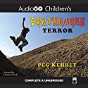 Earthquake Terror Audiobook by Peg Kehret Narrated by Charles Carroll