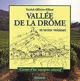 echange, troc Patrick Olivier-Elliott, Marthe Tempelaere - La Vallée de la Drôme : Carnet d'un voyageur attentif