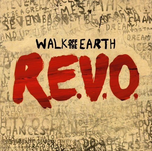 Walk Off The Earth - Revo - Zortam Music