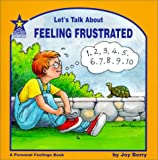 Let's Talk About Feeling Frustrated: A Personal Feelings Book