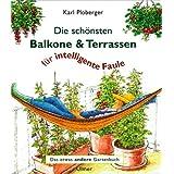 """Die sch�nsten Balkone und Terrassen f�r intelligente Faulevon """"Karl Ploberger"""""""