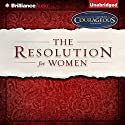 The Resolution for Women Hörbuch von Priscilla Shirer, Stephen Kendrick (foreword), Alexander Kendrick (foreword) Gesprochen von: Priscilla Shirer