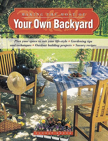 Image for Making the Most of Your Own Backyard (Gardening & Landscaping)