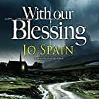 With Our Blessing: An Inspector Tom Reynolds Mystery, Book 1 Hörbuch von Jo Spain Gesprochen von: Aoife McMahon